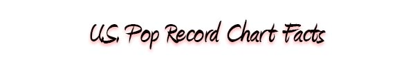 U.S. Pop Record Chart Facts